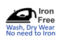 Iron free - No need to Iron. Wash, Dry Wear