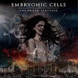 Embryonic Cells - The Dread Sentence CD