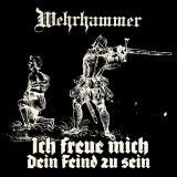 Wehrhammer - Ich freue mich Dein Feind zu sein CD